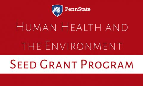 Penn State Human Health and the Environment Seed Grant Program.