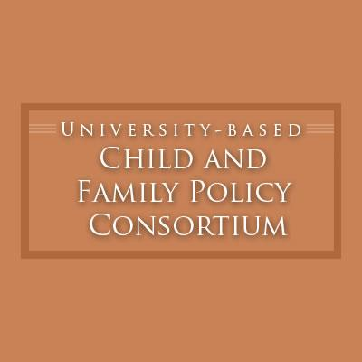 University-based Child and Family Policy Consortium.