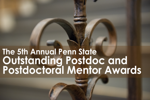 "Photo of iron work with the words ""The 5th Annual Penn State Outstanding Postdoc and Postdoctoral Mentor Awards""."
