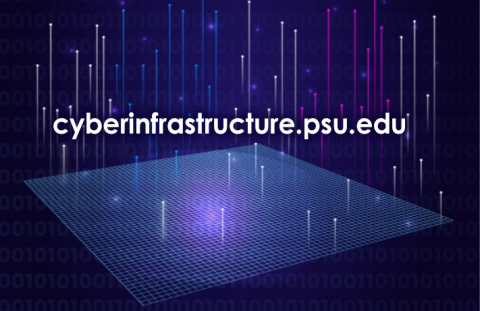 "Graphic with 1s and 0s and the words ""cyberinfrastructure.psu.edu""."